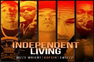 Dizzy Wright - Independent Living ásamt  Hopsin og SwizZz