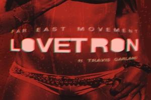 Far East Movement - Lovetron ásamt Travis Garland