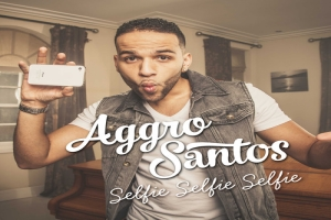 Aggro Santos - Selfie Selfie Selfie