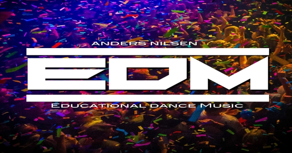 Anders Nilsen - EDM (Educational Dance Music)