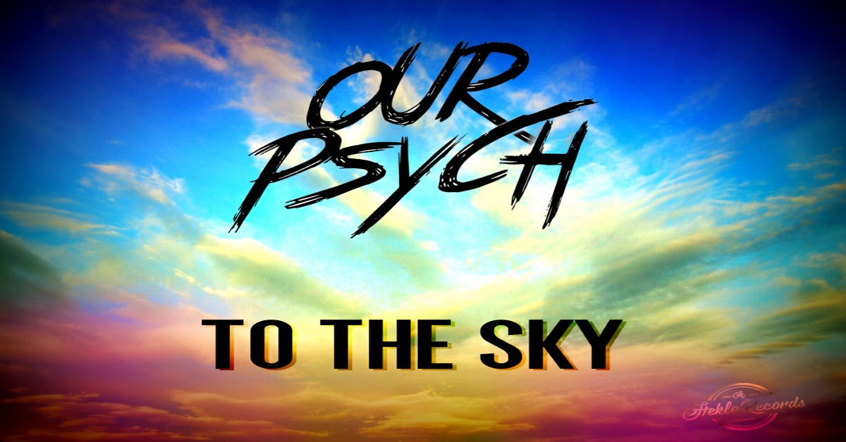 Our Psych - To The Sky