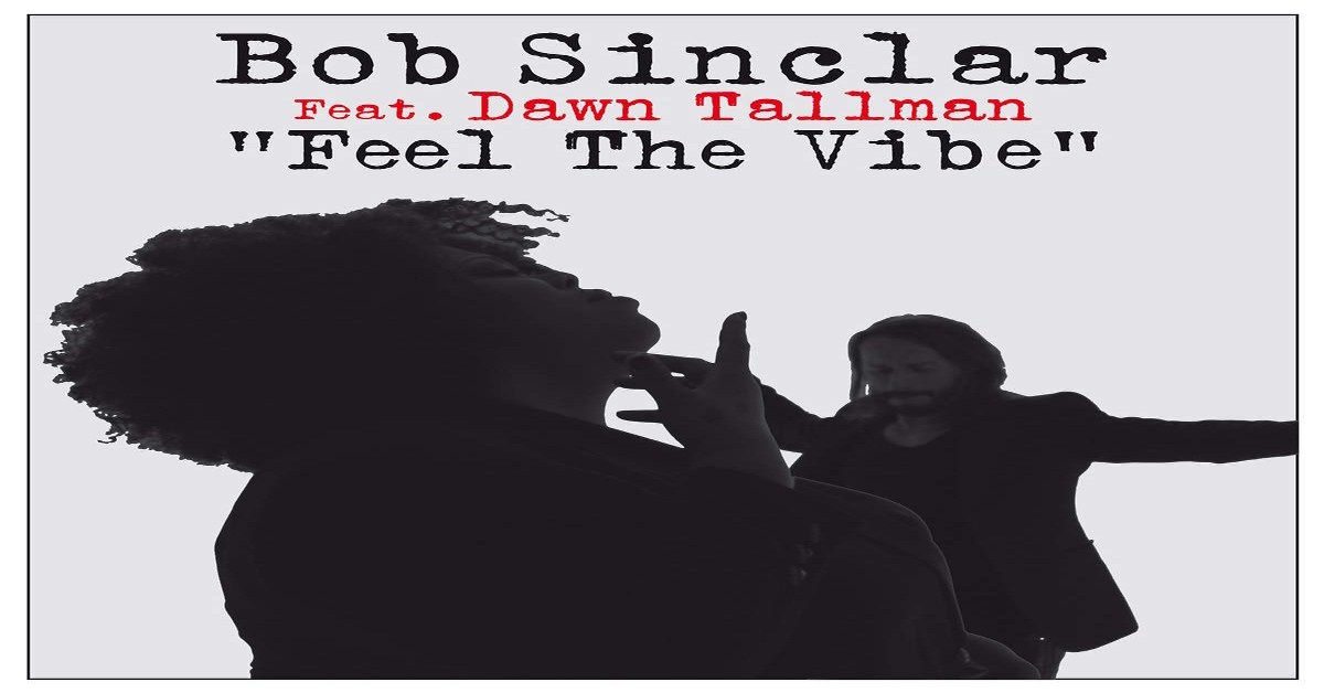 Bob Sinclar - Feel the Vibe ásamt Dawn Tallman