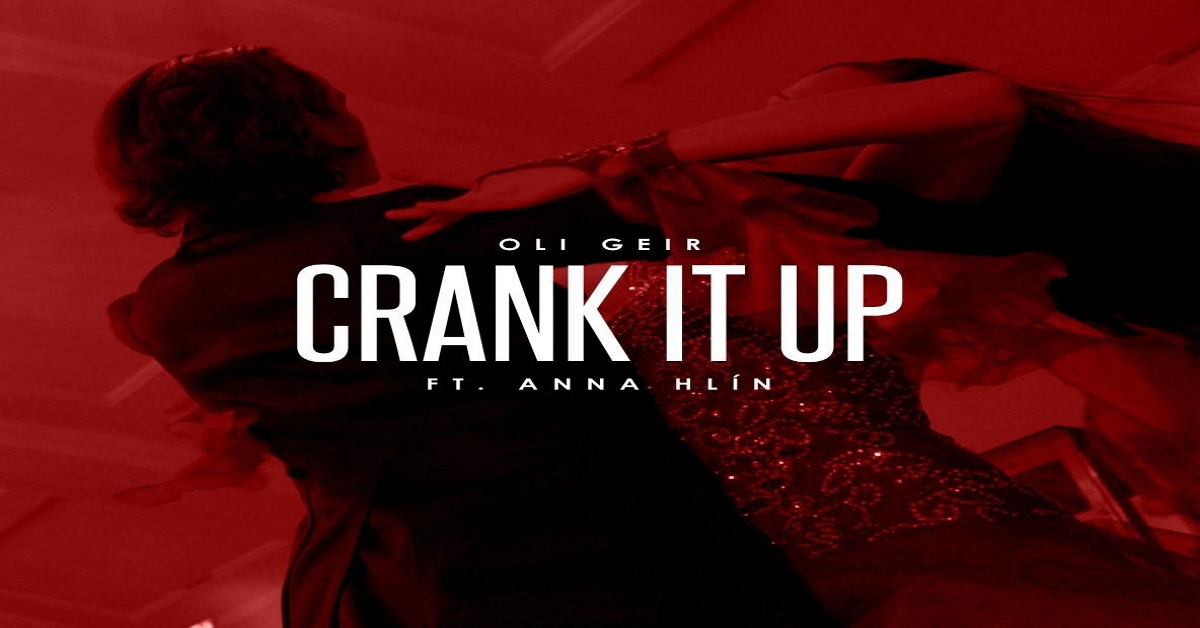 Óli Geir - Crank It Up ásamt Önnu Hlín