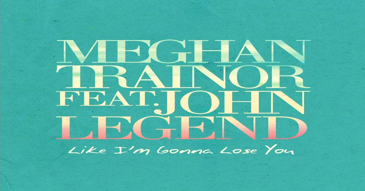 Meghan Trainor - Like I'm Gonna Lose You ásamt John Legend