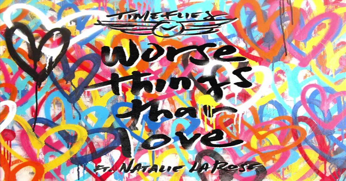 Timeflies - Worse Things Than Love ásamt Natalie La Rose