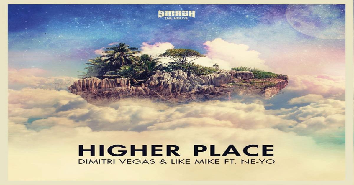Dimitri Vegas & Like Mike - Higher Place ásamt Ne-Yo