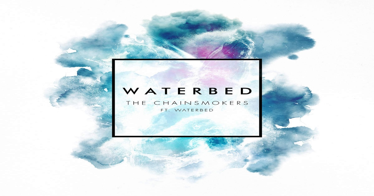The Chainsmokers - Waterbed ásamt Waterbed