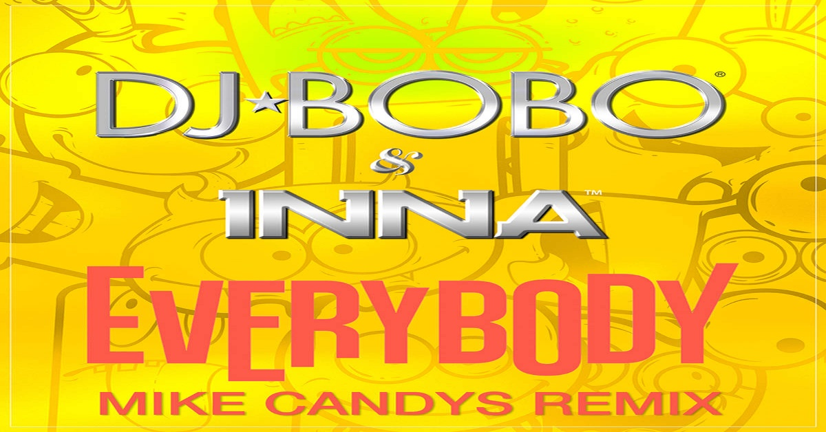 DJ BoBo & Inna - Everybody (Mike Candys Remix)
