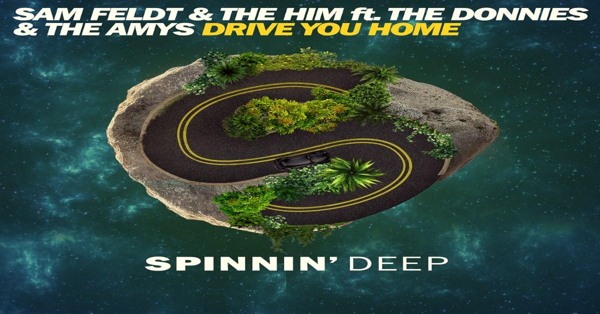 Sam Feldt & The Him - Drive You Home ásamt The Donnies The Amys
