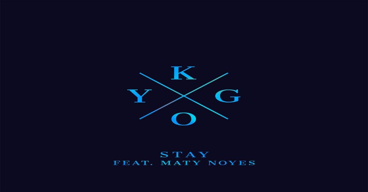 Kygo - Stay ásamt Maty Noyes